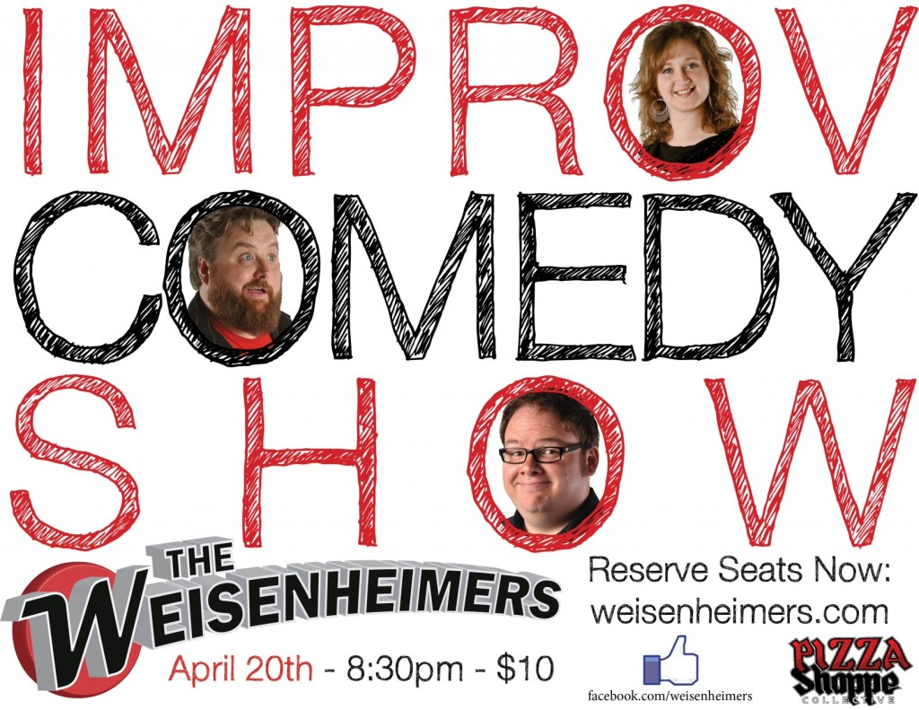 Weisenheimers Improv Comedy - Pizza Shoppe Collective - April 20, 2013